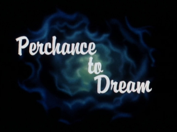 PerchanceToDream