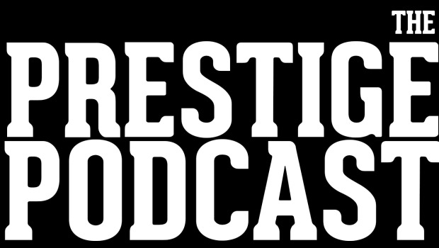 Prestige Podcast