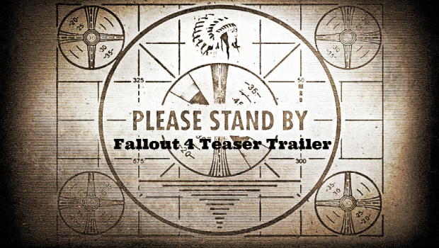 fallout 4 teaser trailer please stand by