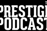 The Prestige Podcast - Mad Max: Fury Road & Myth